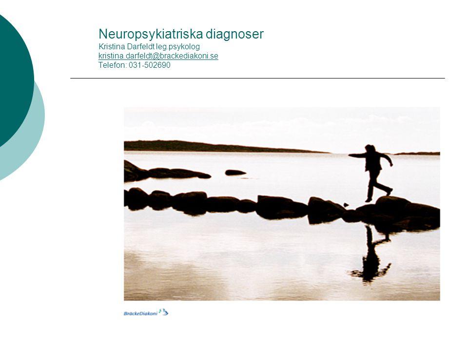 Neuropsykiatriska diagnoser Kristina Darfeldt leg. psykolog kristina