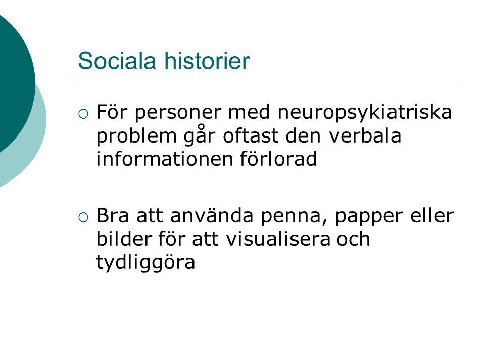 Sociala historier För personer med neuropsykiatriska problem går oftast den verbala informationen förlorad.