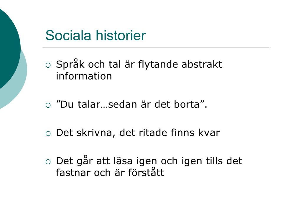 Sociala historier Språk och tal är flytande abstrakt information