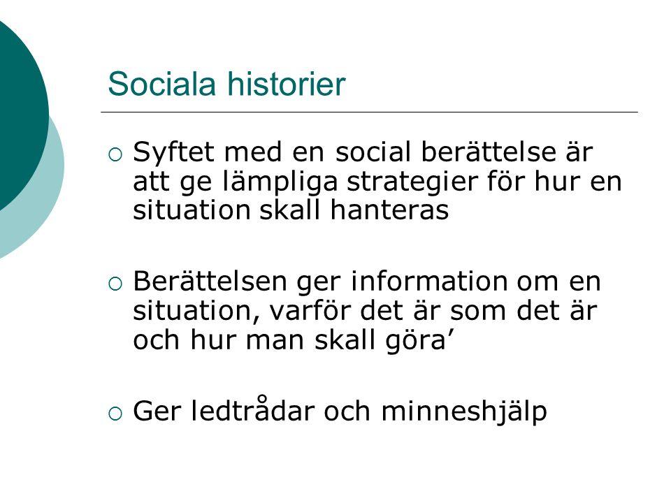 Sociala historier Syftet med en social berättelse är att ge lämpliga strategier för hur en situation skall hanteras.