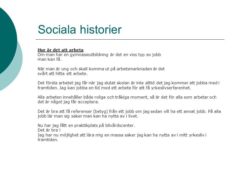 Sociala historier Hur är det att arbeta
