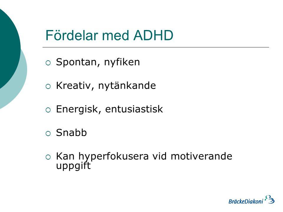Fördelar med ADHD Spontan, nyfiken Kreativ, nytänkande