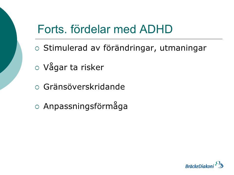Forts. fördelar med ADHD