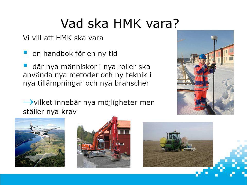 Vad ska HMK vara vilket innebär nya möjligheter men ställer nya krav