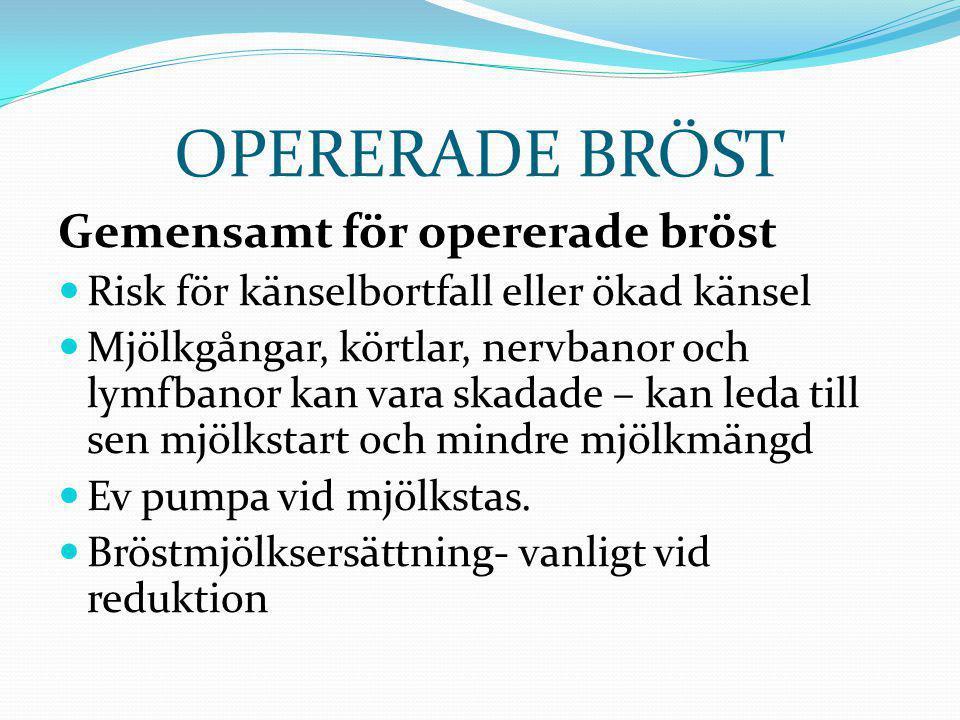 OPERERADE BRÖST Gemensamt för opererade bröst