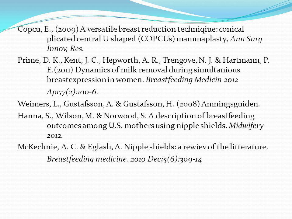Copcu, E., (2009) A versatile breast reduction techniqiue: conical plicated central U shaped (COPCUs) mammaplasty, Ann Surg Innov, Res.