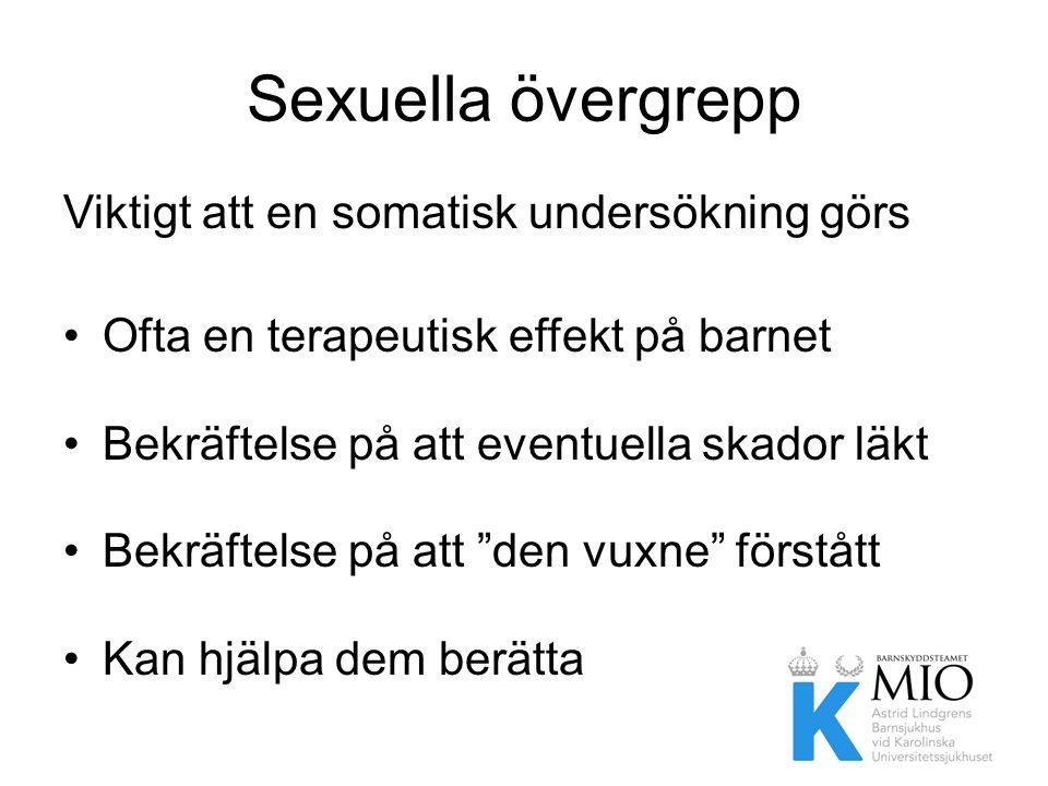 Sexuella övergrepp Viktigt att en somatisk undersökning görs