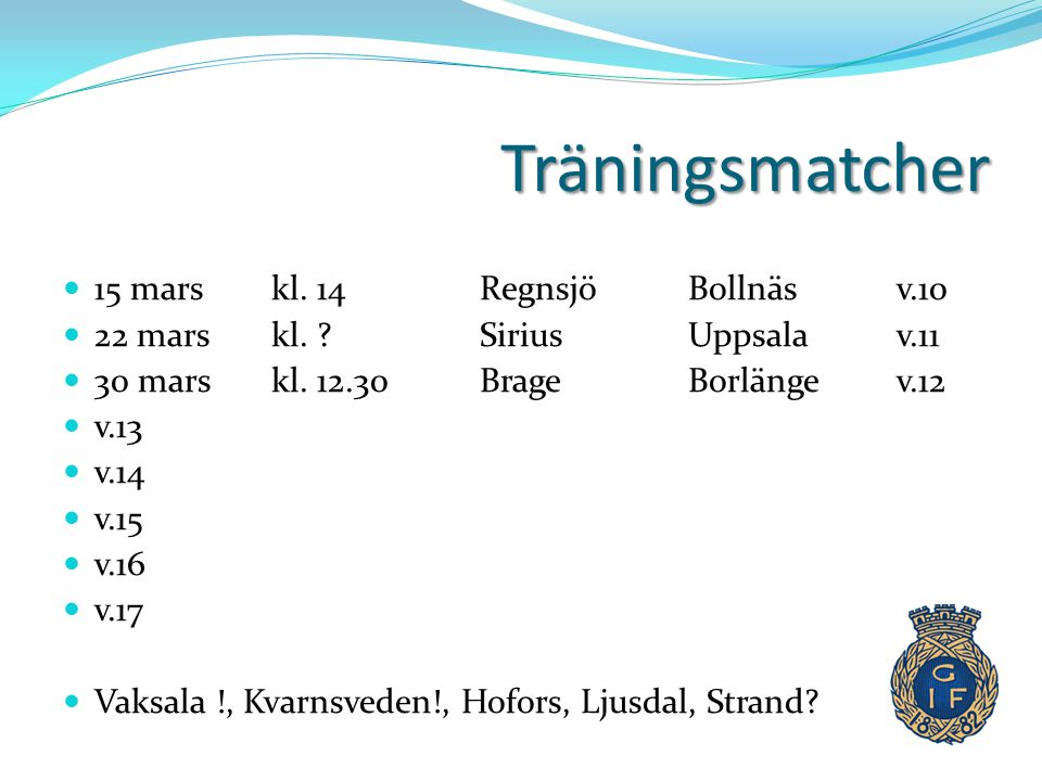 Träningsmatcher 15 mars kl. 14 Regnsjö Bollnäs v.10