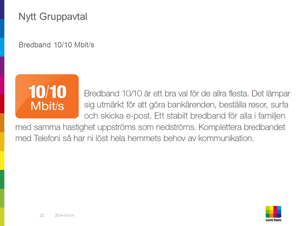 Nytt Gruppavtal Bredband 10/10 Mbit/s 2014-XX-XX