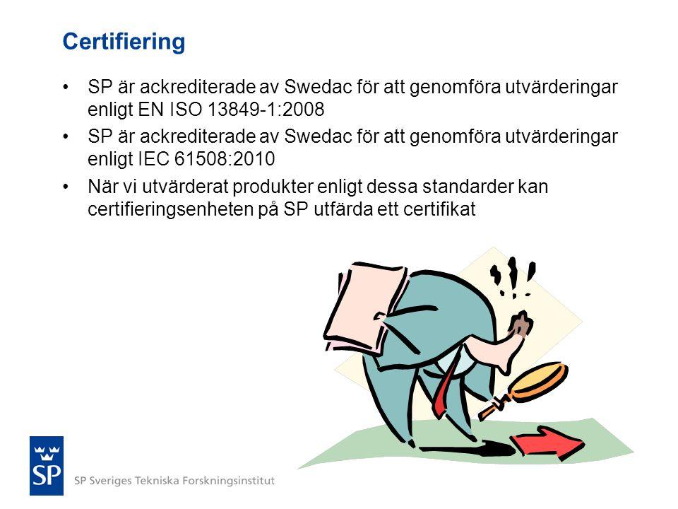 Certifiering SP är ackrediterade av Swedac för att genomföra utvärderingar enligt EN ISO 13849-1:2008.