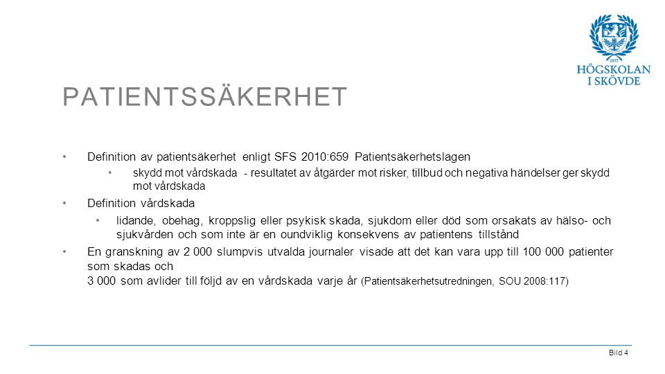 Patientssäkerhet Definition av patientsäkerhet enligt SFS 2010:659 Patientsäkerhetslagen.