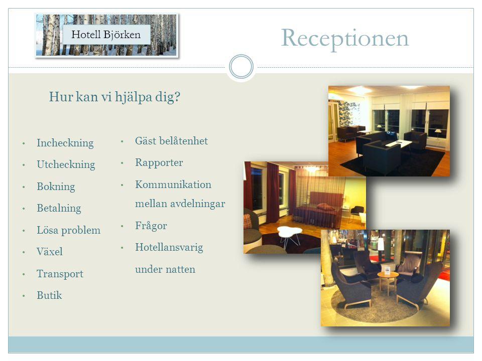 Receptionen Hur kan vi hjälpa dig Hotell Björken Gäst belåtenhet
