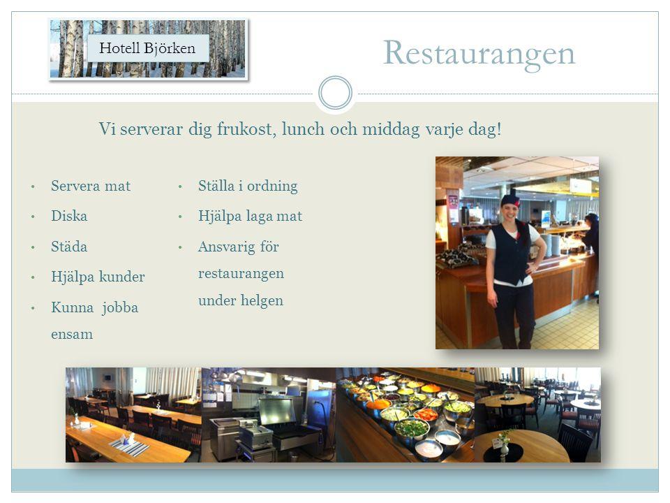 Restaurangen Vi serverar dig frukost, lunch och middag varje dag!