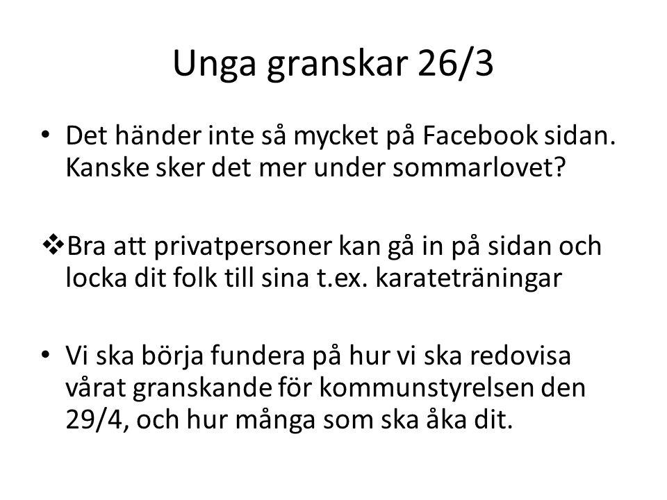 Unga granskar 26/3 Det händer inte så mycket på Facebook sidan. Kanske sker det mer under sommarlovet