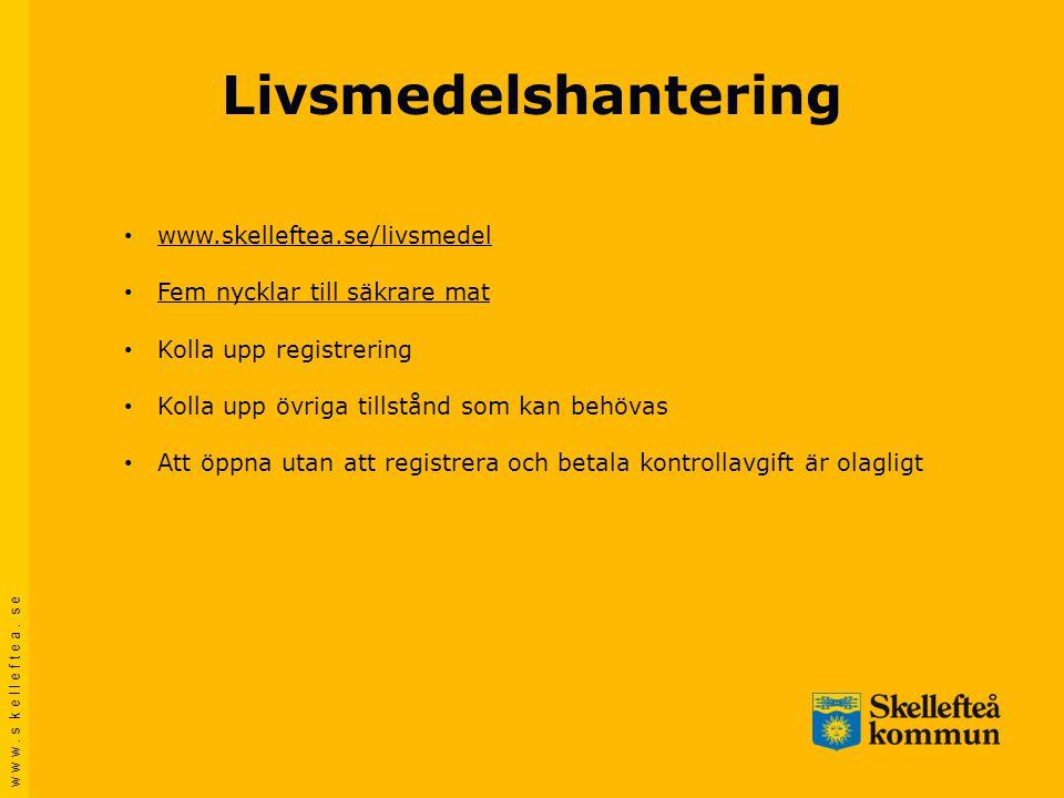 Livsmedelshantering www.skelleftea.se/livsmedel