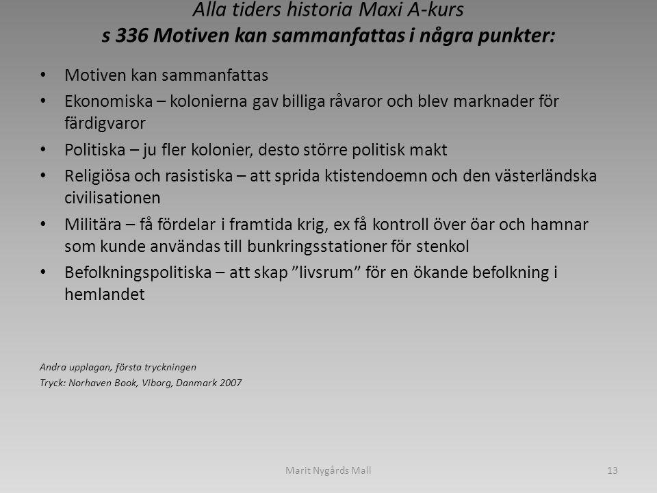 Alla tiders historia Maxi A-kurs s 336 Motiven kan sammanfattas i några punkter: