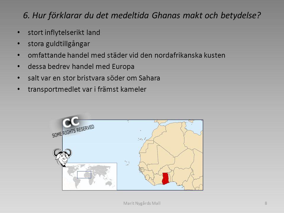 6. Hur förklarar du det medeltida Ghanas makt och betydelse