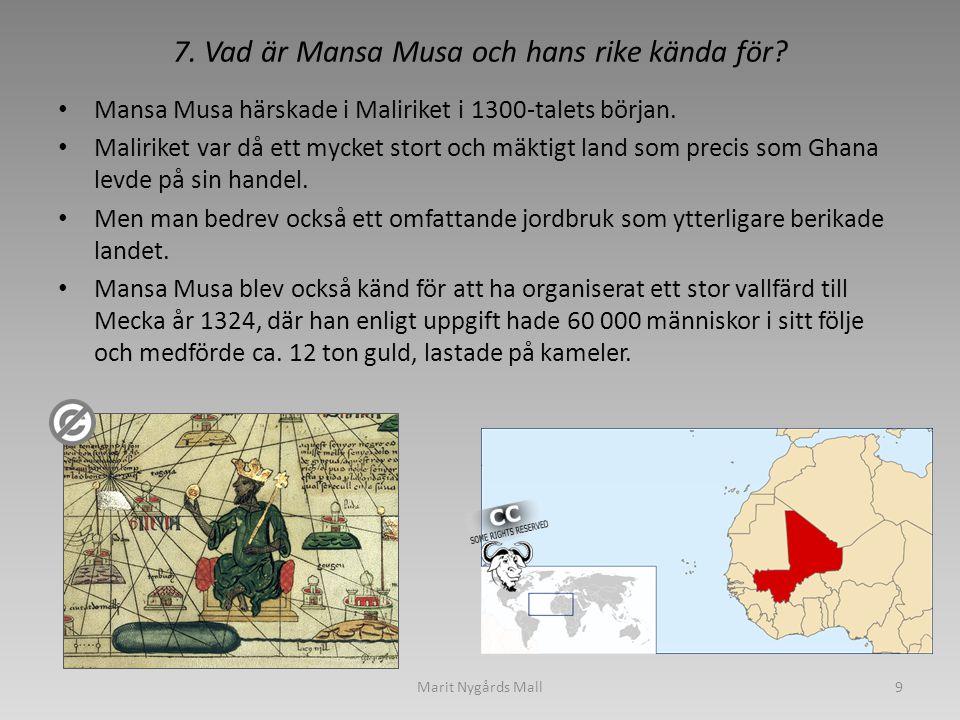 7. Vad är Mansa Musa och hans rike kända för