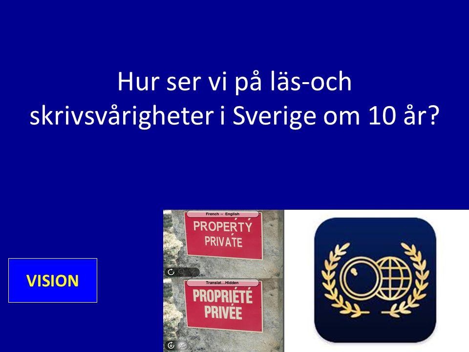 Hur ser vi på läs-och skrivsvårigheter i Sverige om 10 år