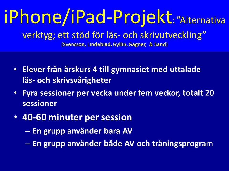 iPhone/iPad-Projekt: Alternativa verktyg; ett stöd för läs- och skrivutveckling (Svensson, Lindeblad, Gyllin, Gagner, & Sand)