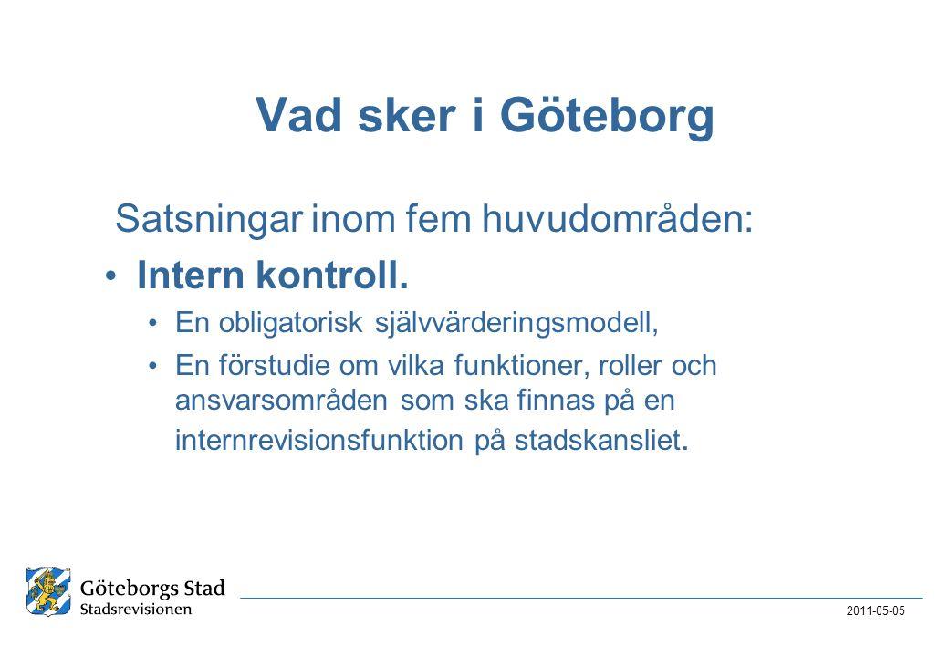 Vad sker i Göteborg Satsningar inom fem huvudområden: Intern kontroll.