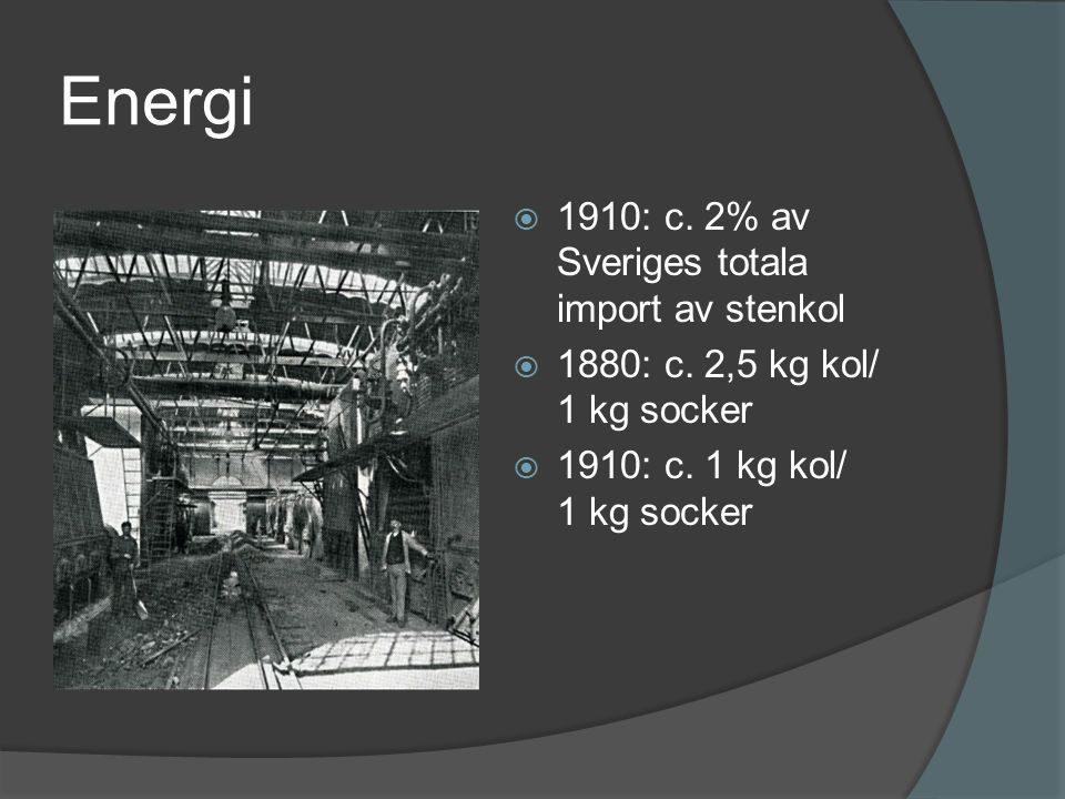Energi 1910: c. 2% av Sveriges totala import av stenkol