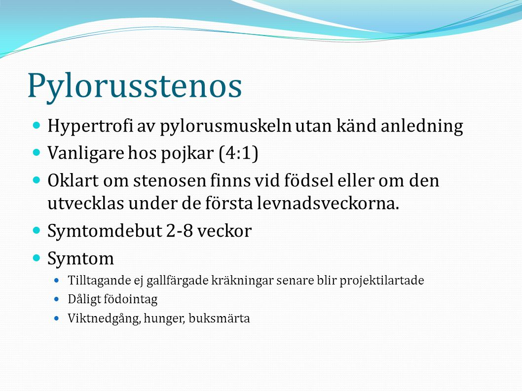 Pylorusstenos Hypertrofi av pylorusmuskeln utan känd anledning