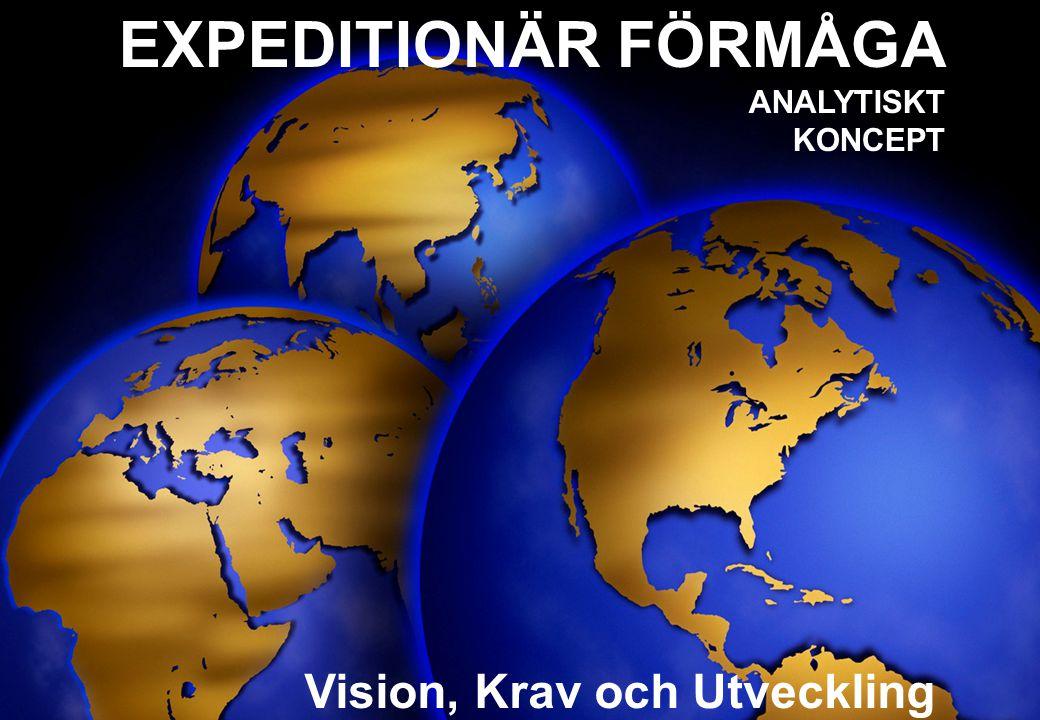EXPEDITIONÄR FÖRMÅGA ANALYTISKT KONCEPT Vision, Krav och Utveckling