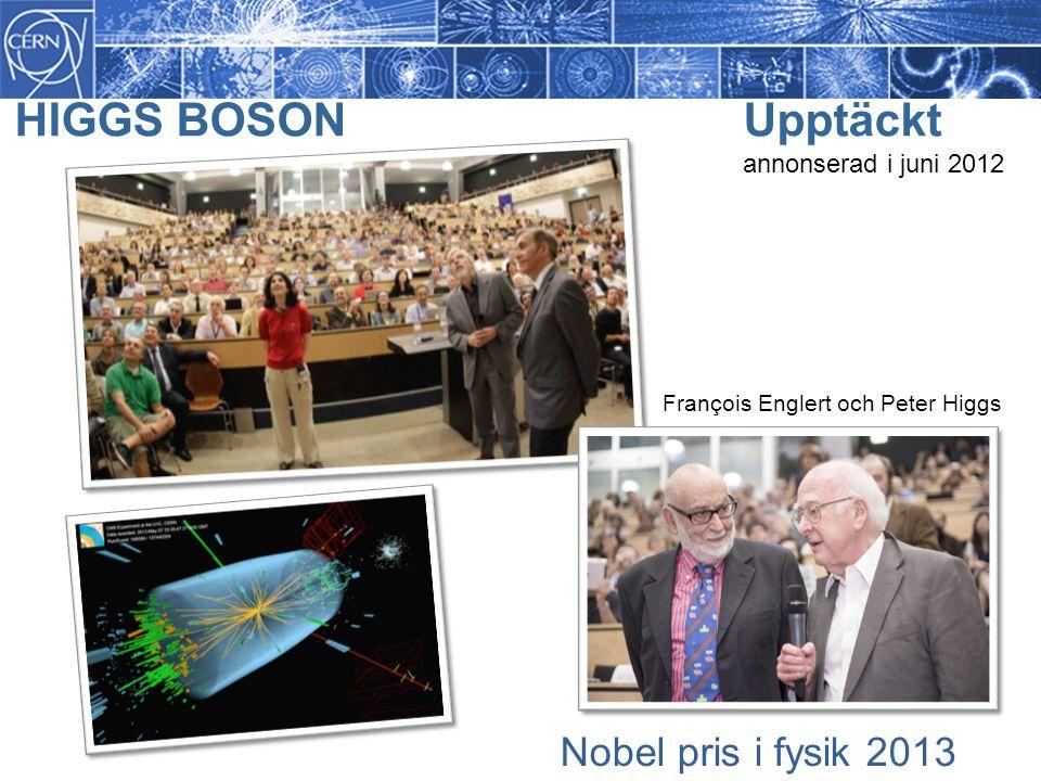 HIGGS BOSON Upptäckt annonserad i juni 2012