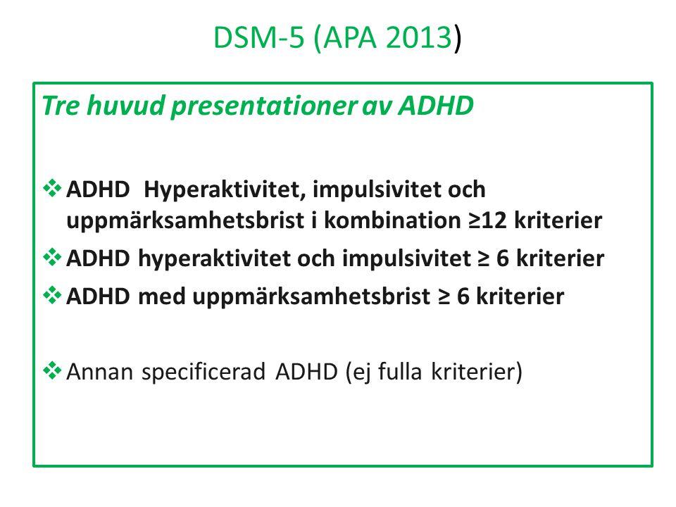 DSM-5 (APA 2013) Tre huvud presentationer av ADHD