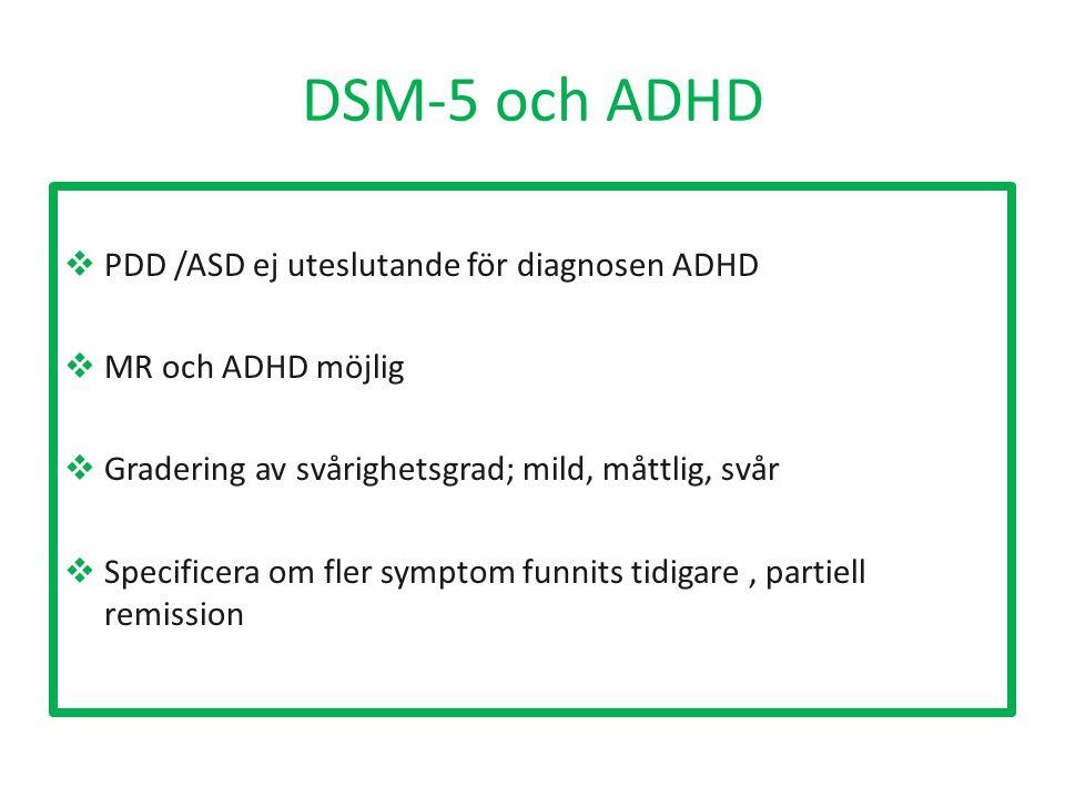 DSM-5 och ADHD PDD /ASD ej uteslutande för diagnosen ADHD