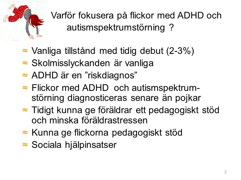 Varför fokusera på flickor med ADHD och autismspektrumstörning