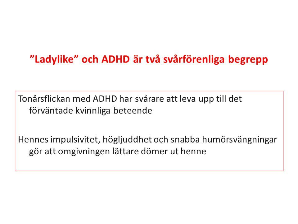 Ladylike och ADHD är två svårförenliga begrepp