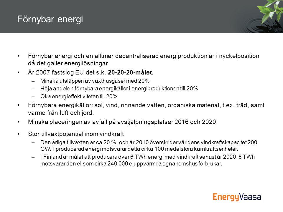 Förnybar energi Förnybar energi och en alltmer decentraliserad energiproduktion är i nyckelposition då det gäller energilösningar.