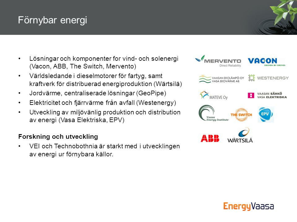 Förnybar energi Lösningar och komponenter for vind- och solenergi (Vacon, ABB, The Switch, Mervento)