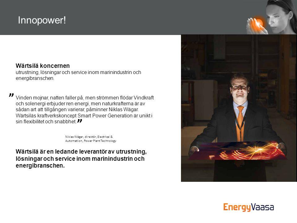 Innopower! Wärtsilä koncernen utrustning, lösningar och service inom marinindustrin och energibranschen.