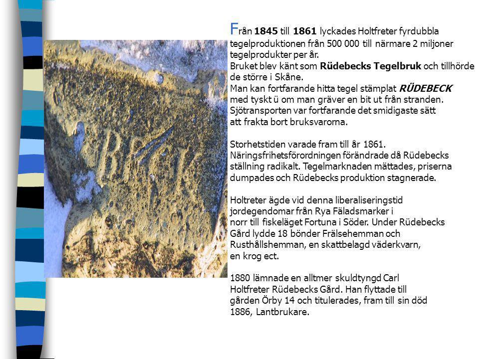 Från 1845 till 1861 lyckades Holtfreter fyrdubbla