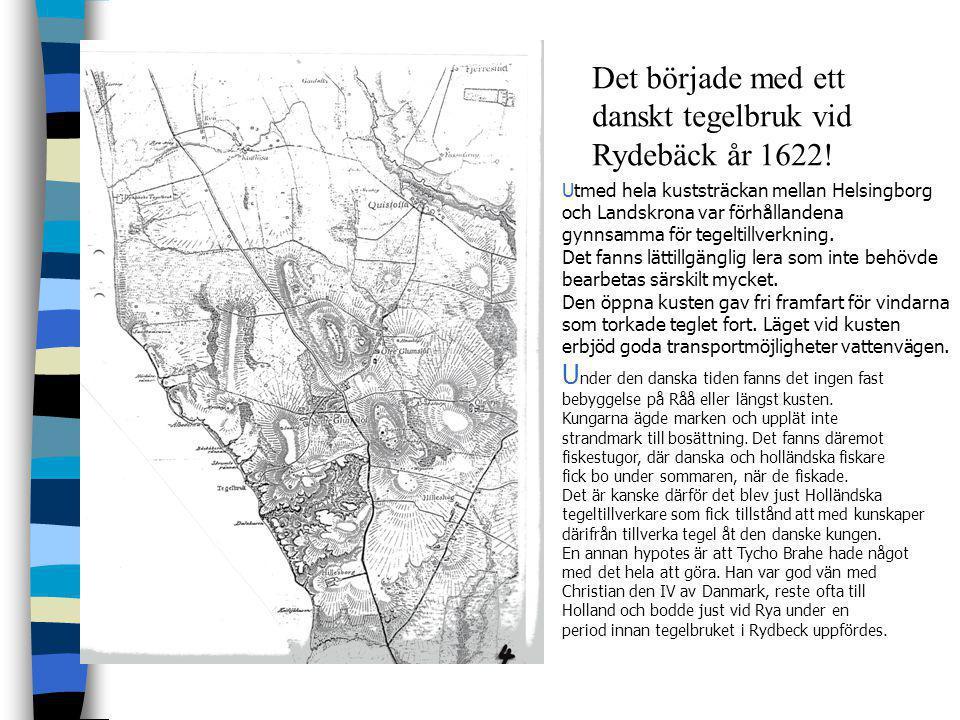Det började med ett danskt tegelbruk vid Rydebäck år 1622!