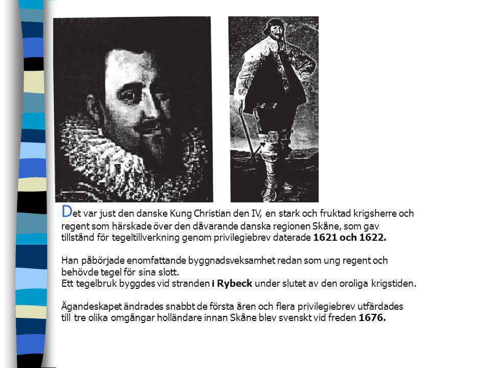 Det var just den danske Kung Christian den IV, en stark och fruktad krigsherre och