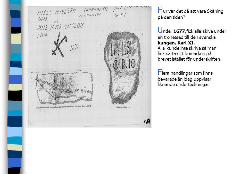 Hur var det då att vara Skåning Under 1677,fick alla skiva under