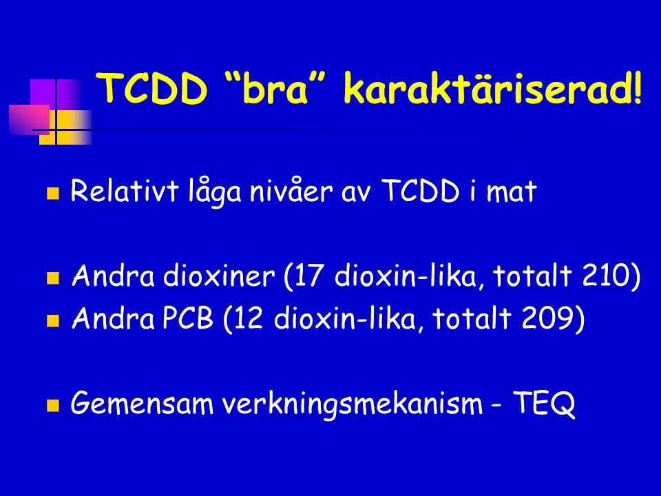TCDD bra karaktäriserad!