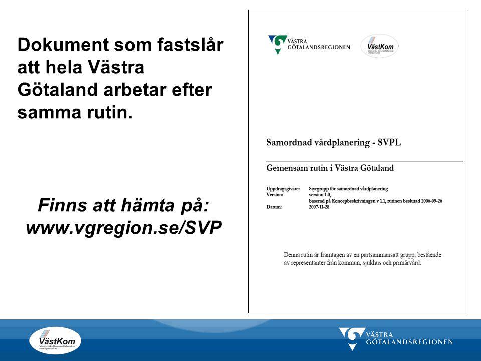 Dokument som fastslår att hela Västra Götaland arbetar efter samma rutin.