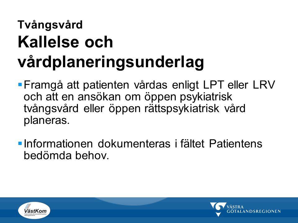 Tvångsvård Kallelse och vårdplaneringsunderlag