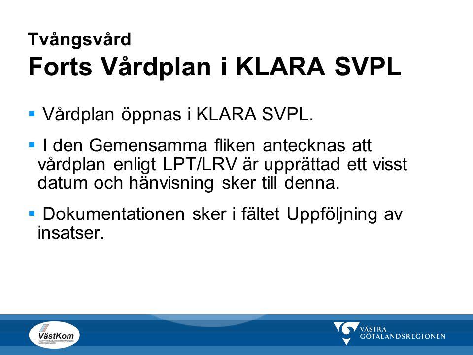 Tvångsvård Forts Vårdplan i KLARA SVPL