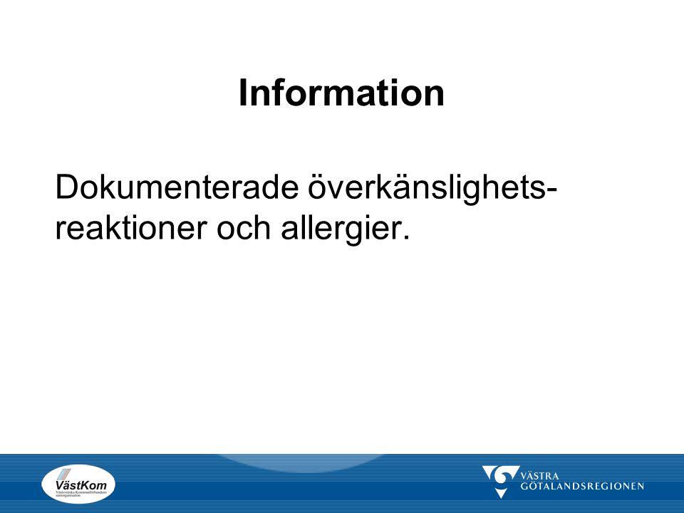 Information Dokumenterade överkänslighets-reaktioner och allergier.