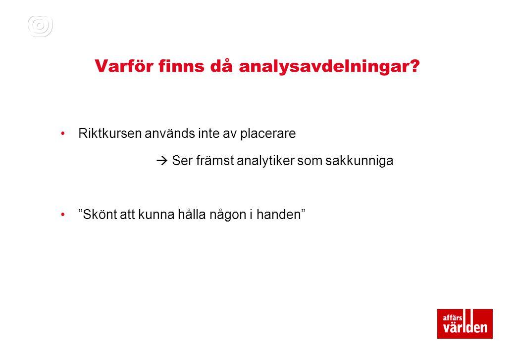 Varför finns då analysavdelningar