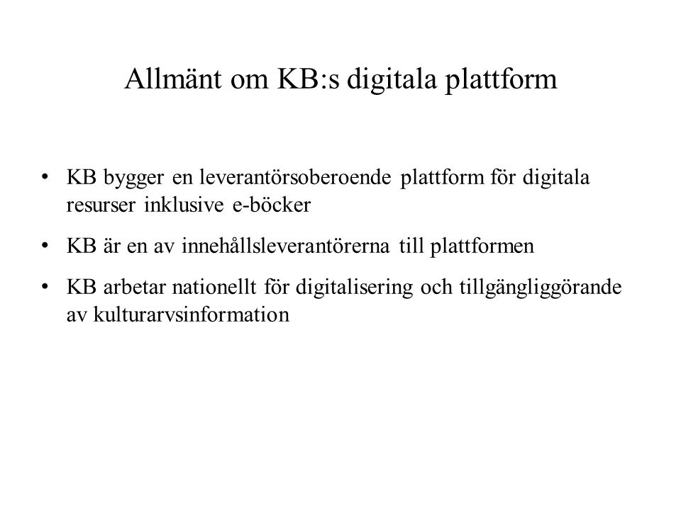 Allmänt om KB:s digitala plattform