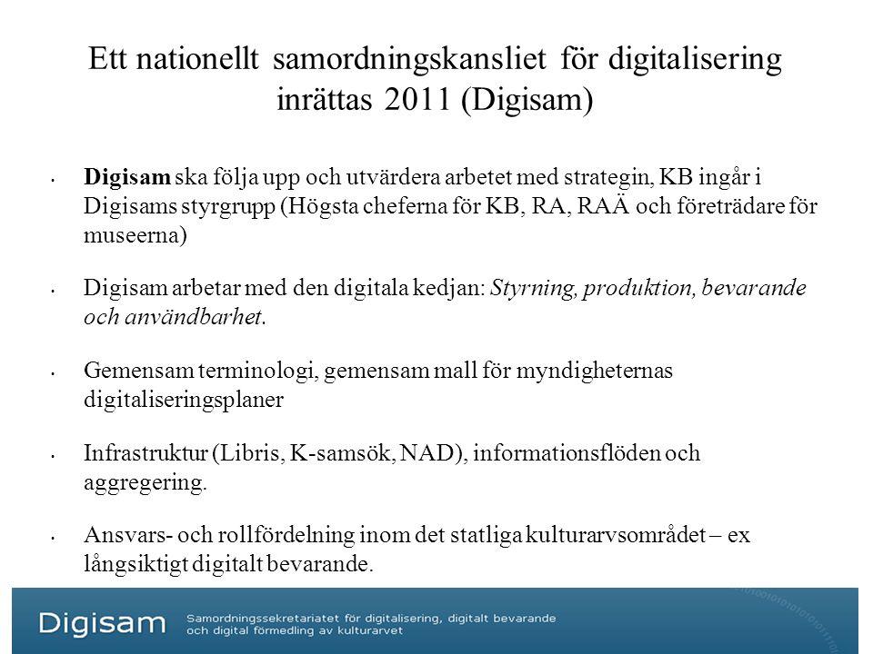 Ett nationellt samordningskansliet för digitalisering inrättas 2011 (Digisam)