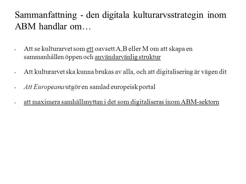Sammanfattning - den digitala kulturarvsstrategin inom ABM handlar om…
