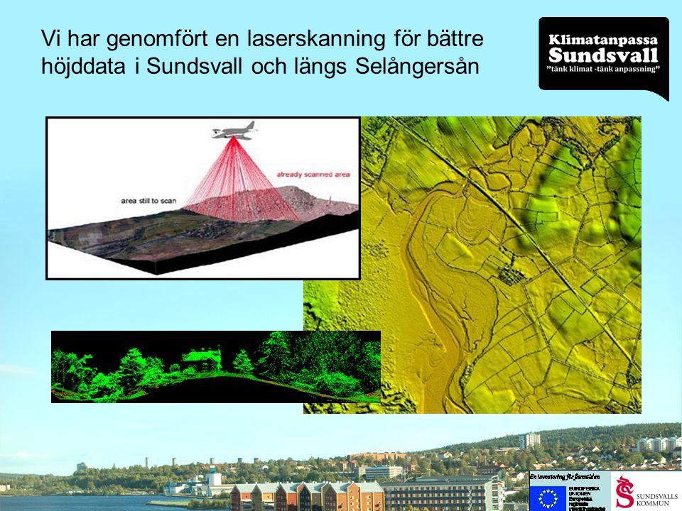 Vi har genomfört en laserskanning för bättre höjddata i Sundsvall och längs Selångersån